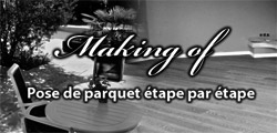 Making of Pose de parquet